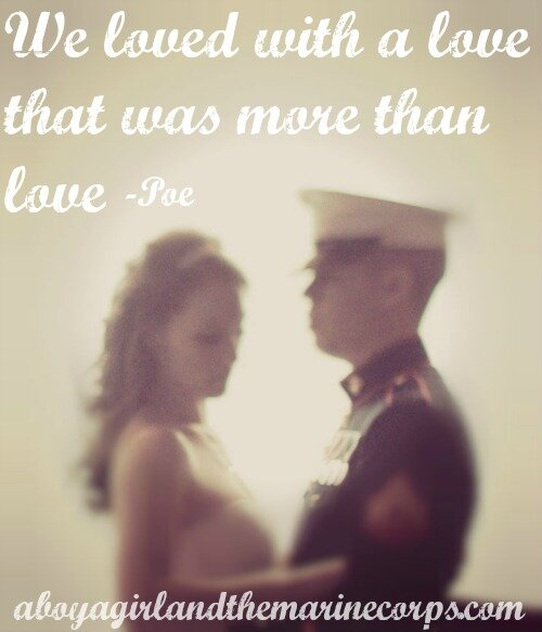 We Loved With a Love That Was More Than Love // aboyagirlandthemarinecorps.com
